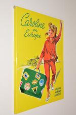 Pierre Probst CAROLINE EN EUROPE hb 1960 Hachette French language