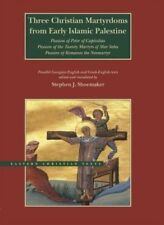 THREE CHRISTIAN MARTYRDOMS FROM EARLY ISLAMIC PALESTINE - SHOEMAKER, STEPHEN J.