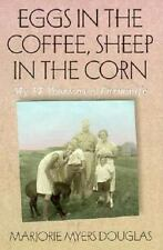 Eggs in the Coffee Sheep in the Corn: My 17 Years as a Farmwife: By Douglas, ...
