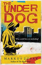 The Underdog by Markus Zusak (Paperback, 2013)