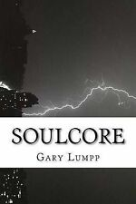 NEW Soulcore (Volume 1) by Gary Lumpp
