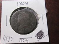 1808 Large Cent - Classic Head type -  AG/Good Cond   Early Date  Lot# AR-9