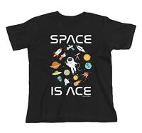 Kids T-Shirt SPACE IS ACE Rocket Astronaut Planet Astronomy Novelty Unisex Top