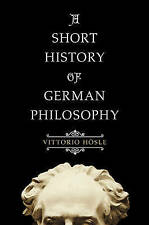 Short History of German Philosophy by Vittorio Hosle (Hardback, 2016)