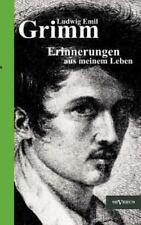 Ludwig Emil Grimm - Erinnerungen Aus Meinem Leben. Herausgegeben Und Erg Nzt ...