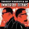 Tragedy Khadafi & Bp - Immortal Titans [New Vinyl]