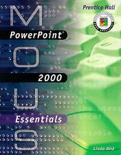 MOUS Essentials: PowerPoint 2000, Bird, Linda, Excellent Book