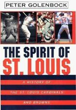 Spirit of St. Louis : A History of the St. Louis Cardinals and Browns-ExLibrary