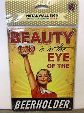 Beauty Beerholder SMALL - Tin Metal Wall Sign *Top 100*