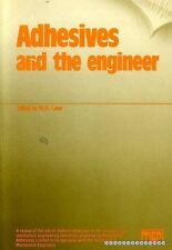 Lees, W A (editor) ADHESIVES AND THE ENGINEER A REVIEW OF THE ROLE OF MODERN ADH