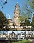 Das Frankfurter Malerviertel und der Aufstieg von Sachsenhausen Heinz Schomann