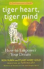 Tiger Heart, Tiger Mind : How to Empower Your Dream by Ron Rubin and Stuart Aver
