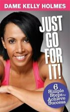 More details for just go for it!: 6 simple steps to achieve su... by holmes, dame kelly paperback