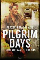 Pilgrim Days From Vietnam to the SAS by Alastair MacKenzie 9781472833181