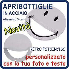 APRIBOTTIGLIE SMILE in acciaio Cromato PERSONALIZZATO con Foto e Testo!!!