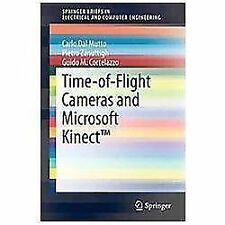 Time-of-Flight Cameras and Microsoft Kinect by Guido M. Cortelazzo, Pietro...