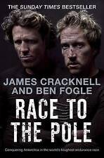 Race to the Pole, James Cracknell and Ben Fogle, Book, New Paperback