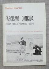 Rolando Cavandoli - Fascismo omicida (Marzo 1973) - Reggio Emilia (1920/1943)