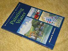 WATERCOLOUR BASICS: PAINTING WATER Michael B. Edwards 1995 amateur marine artist