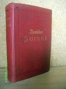Guide Baedeker SUISSE Schweiz Switzerland Swiss 1889 !