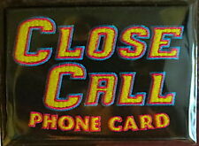 CLOSE CALL PHONE CARD Willabee & Ward BRETT BODINE NASCAR RACING TEAM PATCH Only