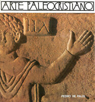 Arte Paleocristiano En Espana by Pedro De Palol