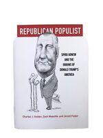 Republican Populist: Spiro Agnew and the Origins of Donald Trump's America