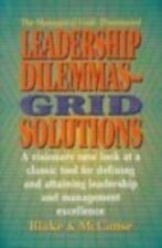 Leadership Dilemmas- Grid® Solutions: a visionary new look at a classic tool for