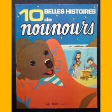 10 BELLES HISTOIRES DE NOUNOURS Claude Laydu Françoise Bertier 1978