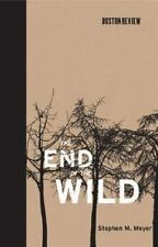The End of the Wild (Boston Review Books) - Acceptable - Stephen M. Meyer -