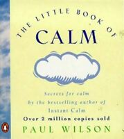 Very Good, The Little Book Of Calm, Wilson, Paul, Paperback
