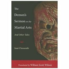 The Demon's Sermon on the Martial Arts : And Other Tales by Issai Chozanshi...