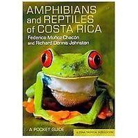 Amphibians And Reptiles Of Costa Rica: A Pocket Guide (zona Tropical Publicat...