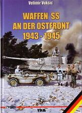 Waffen SS an der Ostfront 1943-1945 - Velimir Vuksic