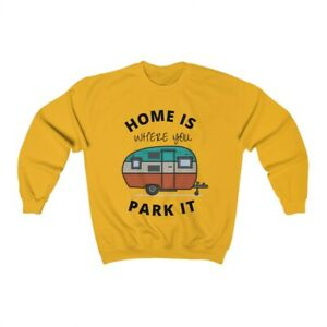 Home Is Where You Park It Camping Sweatshirt, Unisex