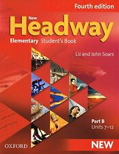 Oxford NEW HEADWAY Elementary FOURTH EDITION Student Book Part B Units 7-12 @NEW