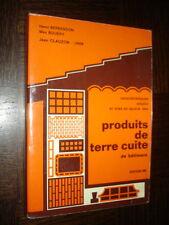 PRODUITS DE TERRE CUITE DE BÂTIMENT - H. Berbesson M. Bouéry J. Clauzon 1981