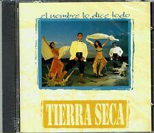 Tierra Seca  El Nombre lo Dice Todo      (A hard to Find)    BRAND NEW SEALED CD