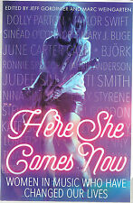 Here She Comes Now: Women in Music Who Have Changed Our Lives - 2016 Book