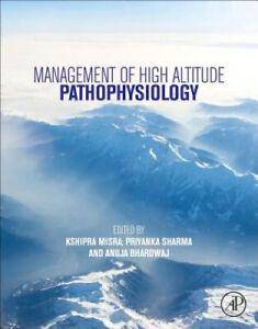 Management of High Altitude Pathophysiology by Kshipra Misra