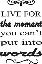 LIVE FOR THE MOMENT Vinyl Decal Wall Sticker Words Letter Art Decor Home