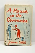 A HOUSE In The CEVENNES,1949,Jeanne Saleil,1st Ed,DJ  Inscribed,Signed, w/Sketch