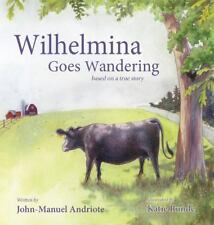 Wilhelmina Goes Wandering (Hardback or Cased Book)
