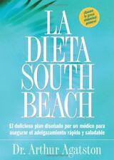 La Dieta South Beach: El delicioso plan disenado p