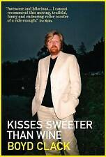 Kisses Sweeter Than Wine by Boyd Clack,writer, actor, singer,musician,HIGH HOPES
