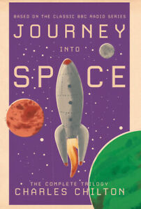 Journey into Space - based on the BBC Radio Series by Charles Chilton