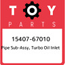 15407-67010 Toyota Pipe sub-assy, turbo oil inlet 1540767010, New Genuine OEM Pa