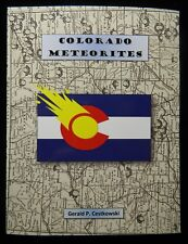 Colorado Meteorites: A comprehensive guide to the state's oldest & rarest rocks