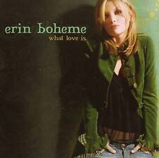 Erin Boheme - What Love Is (CD 2006) NEW/SEALED