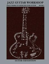 Jazz Guitar Workshop Book I - Daily Warm Ups for Guitar Tab Edition by Robert...